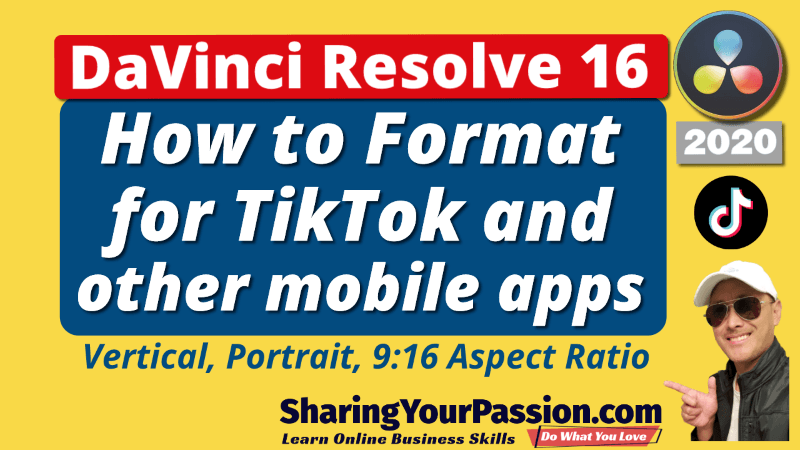 How to make Tiktok Instagram and other 9:16 Vertical Mobile Videos with DaVinci Resolve