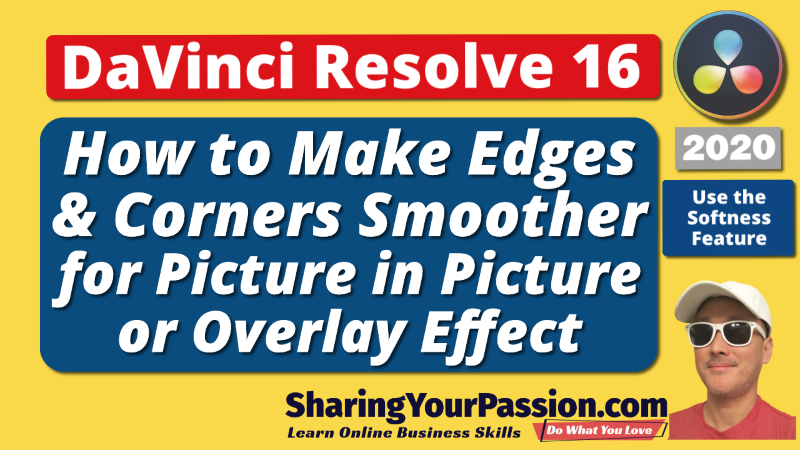 How to soften edges corners for picture in picture effect in DaVinci Resolve 2020